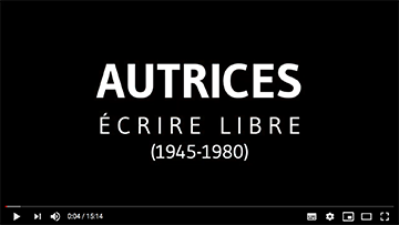 Vidéo Autrices, écrire libre (1945-1980)